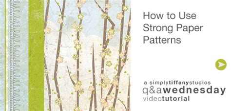 How To Make Paper Stronger - how to use strong paper patterns simply studios