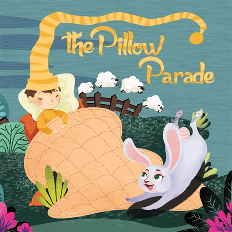 the pillow parade children s bedtime book books rhyming bedtime story book the pillow parade help