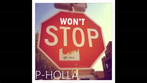 p holla won t stop