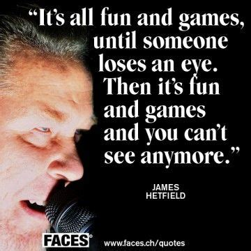 Quotes Hetfiled hetfield quote faces quotes i