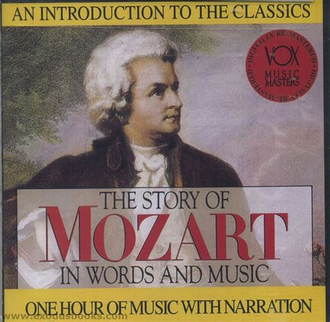 biography of mozart short story of mozart in words and music cd exodus books