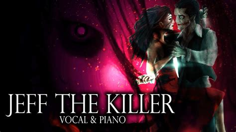 themes killer jeff the killer theme vocal piano ver sweet dreams are