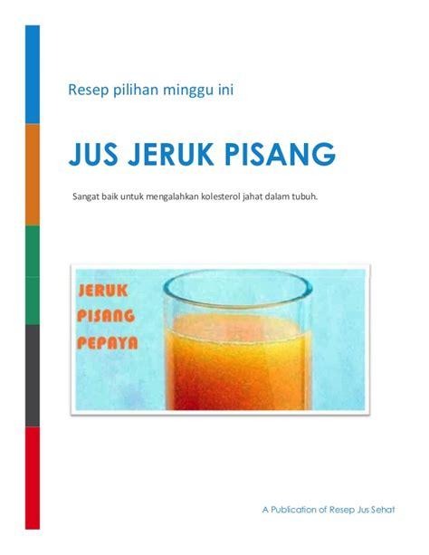 teks prosedur membuat jus jeruk resep membuat jus jeruk cur pisang