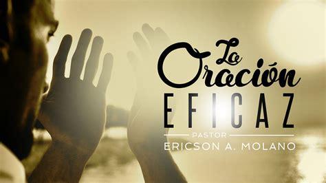 imagenes de orar mensaje quot la oracion eficaz quot ericson alexander molano