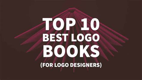 top design top 10 best logo books for logo designers in 2018