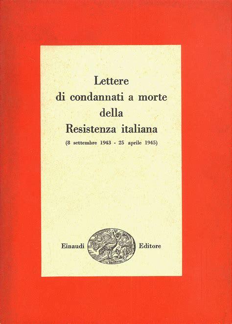 lettere dei condannati a morte della resistenza italiana cin 233 r 201 sistance 01 fausto fornari lettere dei condannati a