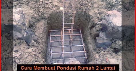 cara membuat foundation rumah cara membuat foundation rumah cara membuat pondasi rumah 2