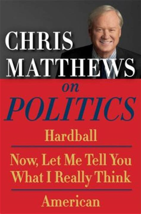 Tell Me What You Really Think by Chris Matthews On Politics E Book Box Set Hardball Now