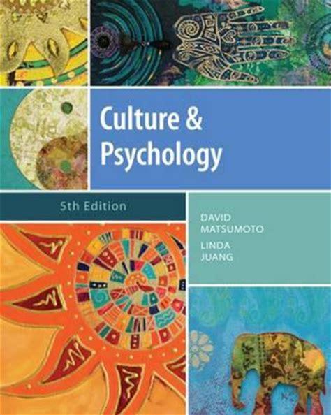 culture and psychology culture and psychology david matsumoto 9781111344931