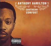 southern comfort anthony hamilton anthony hamilton southern comfort 2007 lyrics at the