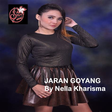 jaran goyang jaran goyang a song by nella kharisma on spotify