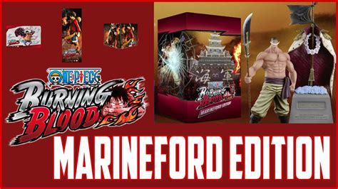 One Burning Blood Marineford Collectors Edition One Burning Blood Marineford Collector S Edition