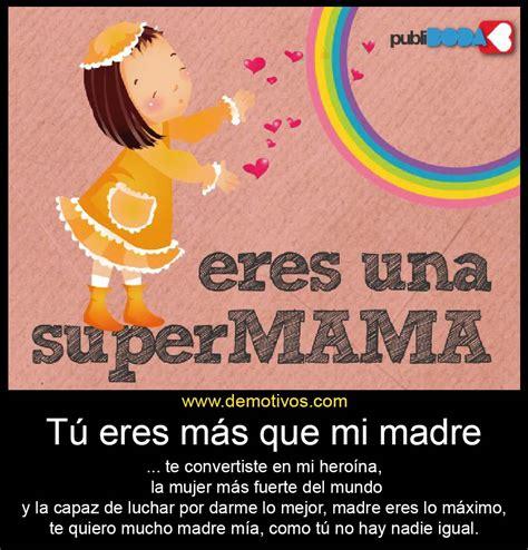eres mi mama bright tu eres m 225 s que mi madre eres mi super mam 225 piropos para enamorar frases para enamorar