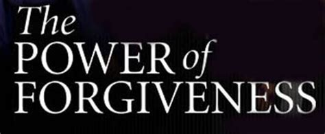 amazing true stories of the power of forgiveness books the power of forgiveness we a story