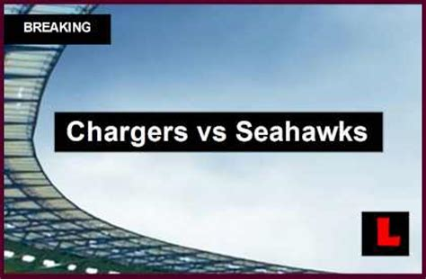 chargers score tonight chargers vs seahawks 2014 score prompts football battle