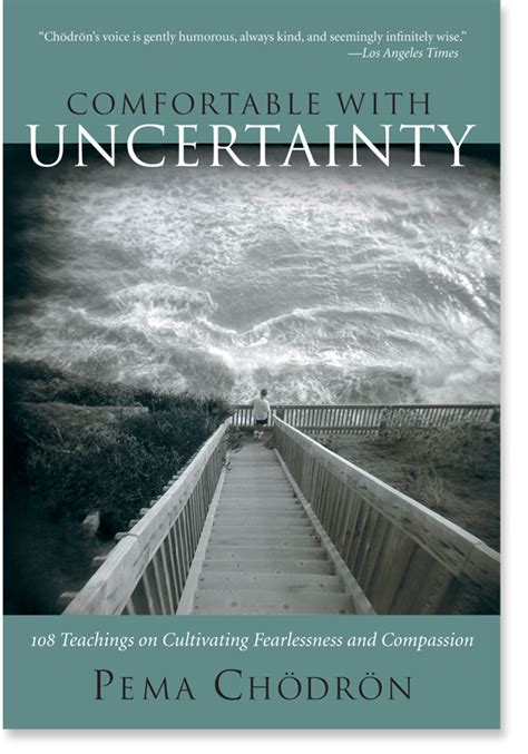 pema chodron comfortable with uncertainty buddhism in the west pema chodron quotes comfortable