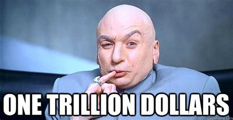 1 Million Dollars Meme - one trillion dollars dr evil quickmeme