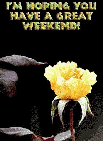 animated a great weekend i m hoping you a great weekend happy days and