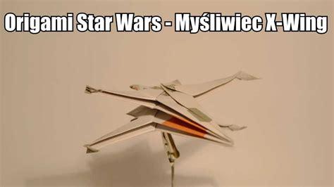 X Wing Origami - origami my蝗liwiec x wing