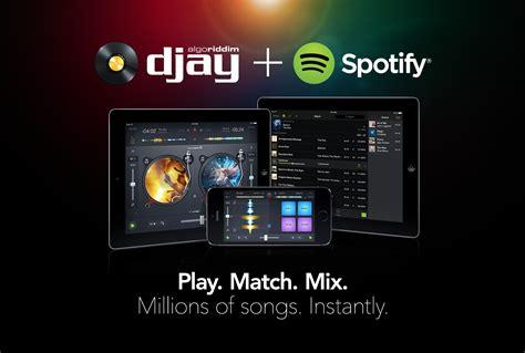 full version spotify free download djay ora permette di mixare le tracce di spotify