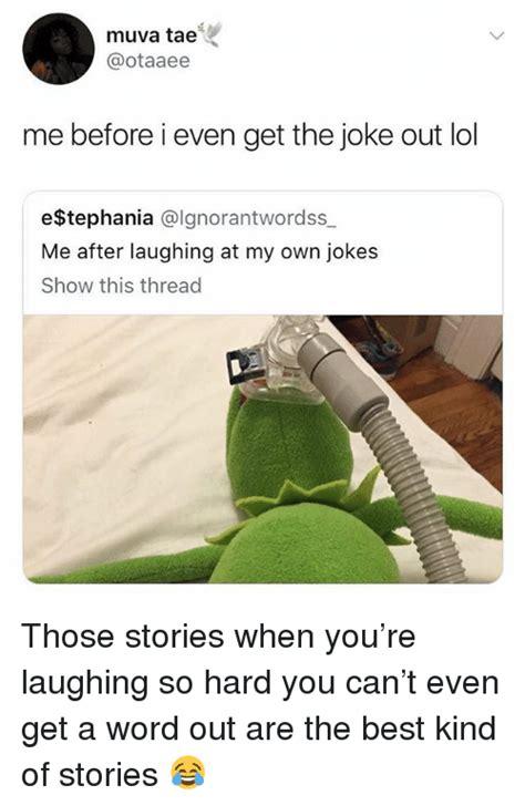 What A Joke Is Out Of by 25 Best Memes About Jokes Jokes Memes