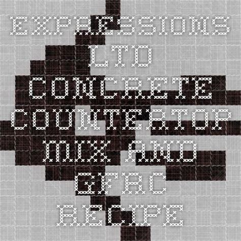 Countertop Concrete Mix Recipe by 25 Best Ideas About Concrete Mix Ratio On