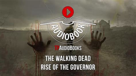 The Walking Dead Rise Of The Governor 1 the walking dead rise of the governor audiobook