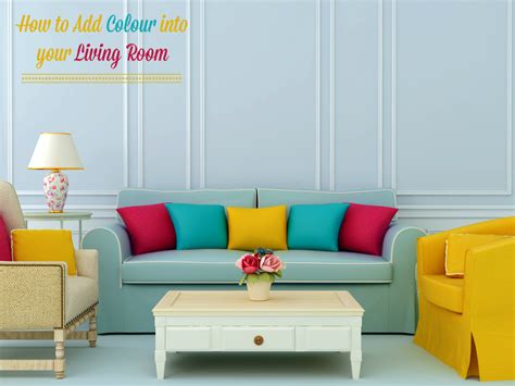 how to add color to a room 5 ways to add colour to your living room chic living