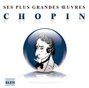 0001202405 ses op b piano ses plus grandes œuvres chopin classical archives