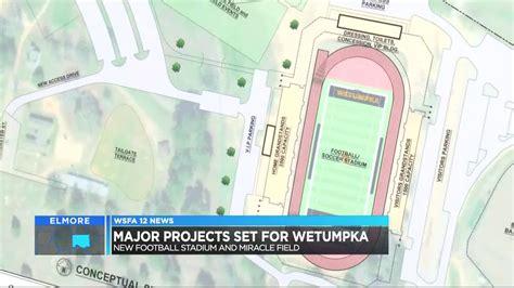 wetumpka set  build  football stadium