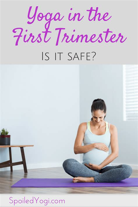 first trimester mood swings yoga in the first trimester is it safe spoiled yogi