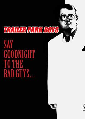 Sisir Shelley Fb S7 netflix instantwatcher trailer park boys say goodnight to the bad guys