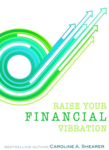 libro raise your vibration 111 raise your financial vibration tips and tools to embrace your infinite spiritual abundance a