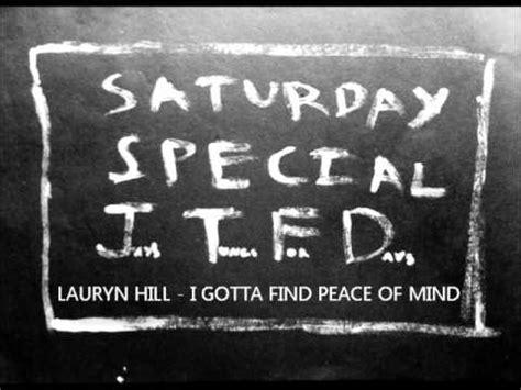 lauryn hill i gotta find peace of mind lyrics lauryn hill i gotta find peace of mind listen watch