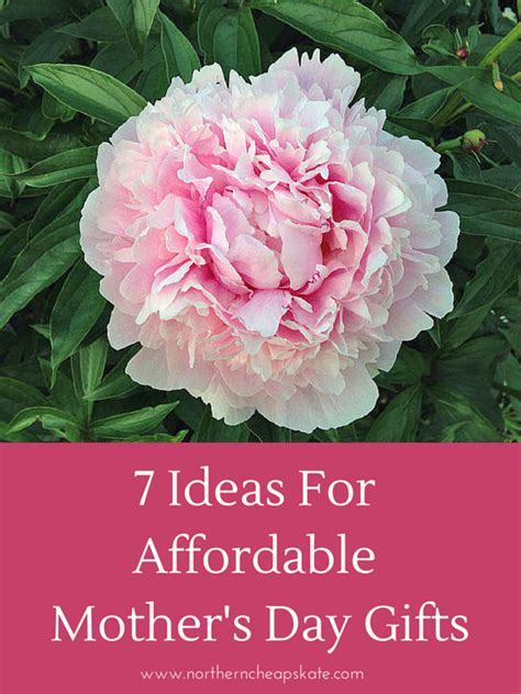15 most thoughtful frugal mother s day gift ideas frugal beautiful 7 ideas for affordable mother s day gifts