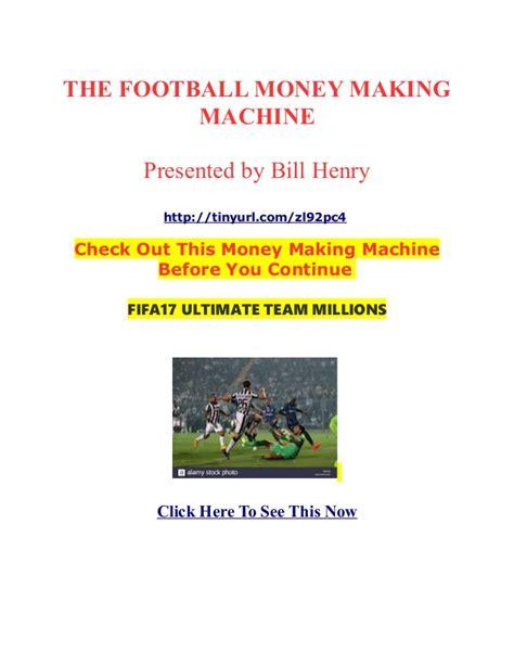 Online Money Making Machine - the football money making machine money making machine
