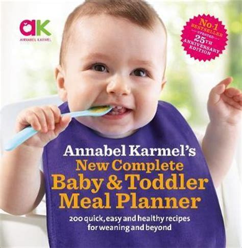 annabel karmels new complete b009438r86 annabel karmel s new complete baby toddler meal planner 4th edition annabel karmel