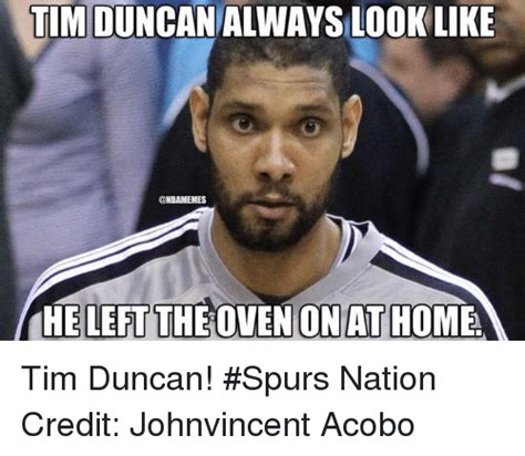 Tim Duncan Meme - 25 best memes about spurs nation spurs nation memes