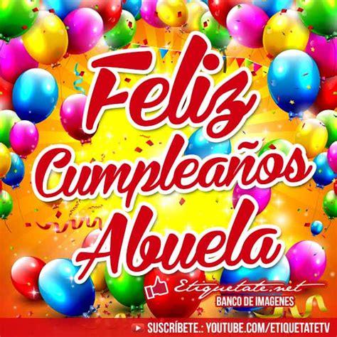 imagenes q digan feliz cumpleaños kevin imagenes de cumplea 241 os que digan feliz cumplea 241 os abuela