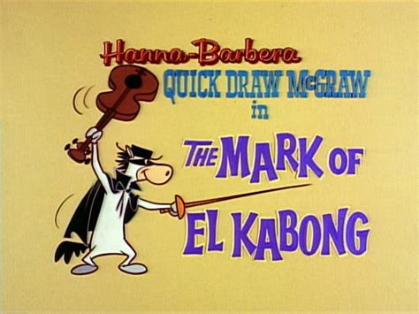 theme song quick draw mcgraw yowp quick draw mcgraw the mark of el kabong
