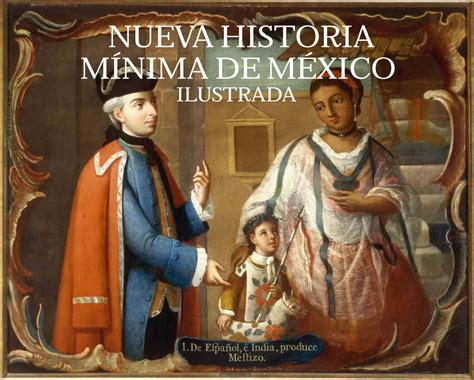 historia mnima del pas nueva historia m 237 nima de m 233 xico ilustrada colmex mx didactalia material educativo