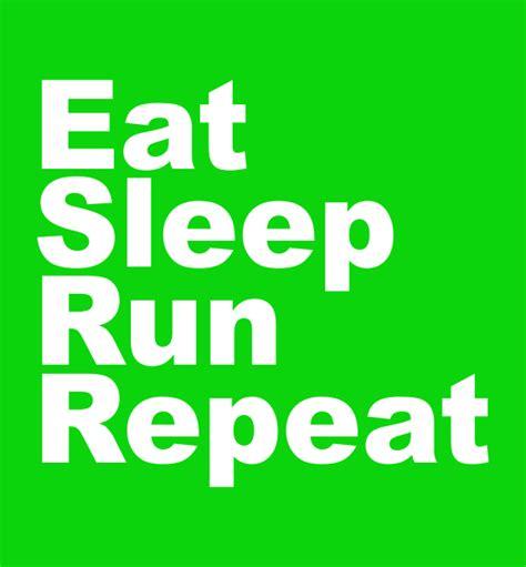 Run Eat Repeat running t shirts eat sleep run repeat