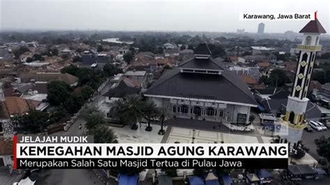 Ace Max Di Karawang kemegahan masjid agung karawang ramadan 1438 h