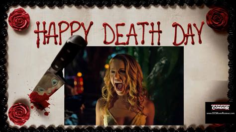 happy death day happy death day review bitch die repeat oc movie