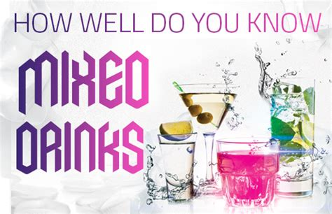 How Well Do You Cocktails how well do you mixed drinks brainfall