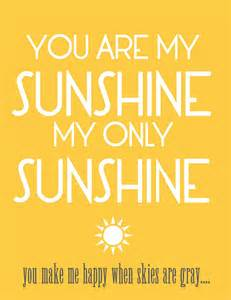 you are my sunshine my only sunshine sweetheart photo images photos pictures