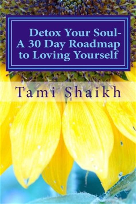Detox Your Soul by Book Review Detox Your Soul A 30 Day Road Map To Loving
