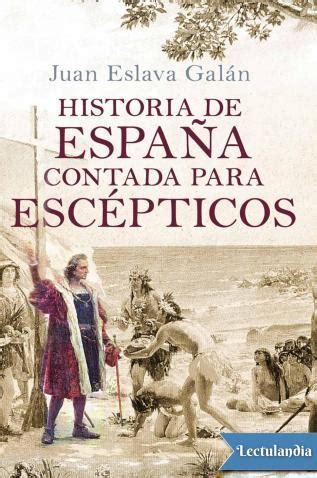 libro historia de espaa 2 historia de espa 241 a contada para esc 233 pticos juan eslava