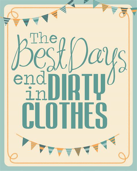 Chevron Bedroom Decor the best days end in dirty clothes free sign how to