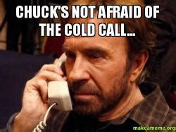 chuck s not afraid of the cold call make a meme